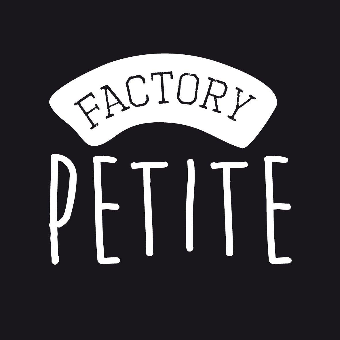 Factory Petite